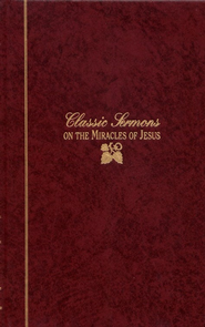 Classic Sermons Series - On The Miracles Of Jesus (Hardcover)