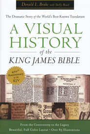 A Visual History of the King James Bible: The Dramatic Tale